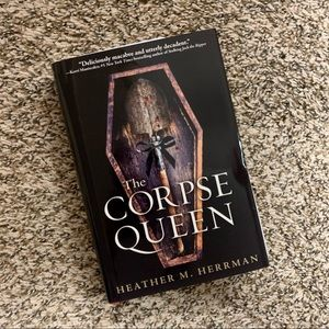 SOLD The Corpse Queen by Heather M. Herrman